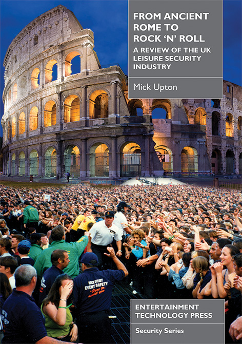 From Ancient Rome to Rock 'n' Roll - A Review of the UK Leisure Security Industry