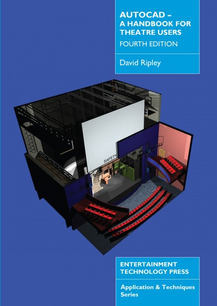 AutoCAD - A Handbook for Theatre Users: 4th edition